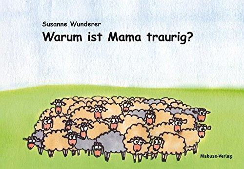 Cover »Warum ist Mama traurig?«