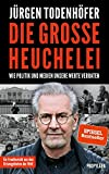 Jürgen Todenhöfer: Die grosse Heuchelei