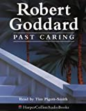 Cover of: Past Caring | Robert Goddard