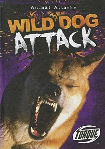 Wild Dog Attack (Torque Books) by Lisa Owings (2012-08-04)