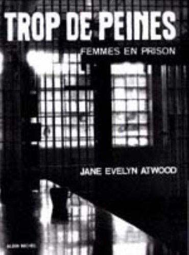Trop de Peines. Femmes En Prison (Photos) par Jane Atwood