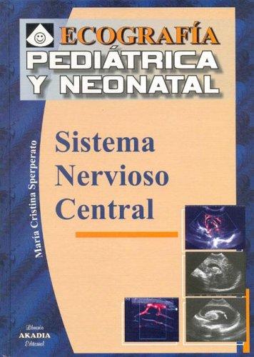 Ecografia Pediatrica y Neonatal - Sistema Nervioso Central por Maria Cristina Sperperato