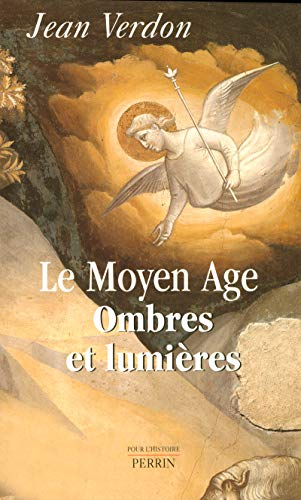 Le Moyen Age : Ombres et Lumières par Jean Verdon