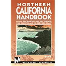 Northern California: Including San Francisco, Big Sur, Yosemite, Wine Country, and the Redwood Coast (Moon Northern California)