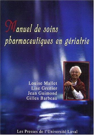 Manuel de soins pharmaceutiques en gériatrie par Louise Mallet, Lise Grenier, Jean Guimond, Gilles Barbeau