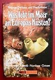 Image de Was lebt im Meer an Europas Küsten? Mittelmeer, Atlantik, Nordsee, Ostsee