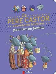 Le père Castor raconte ses histoires pour lire en famille