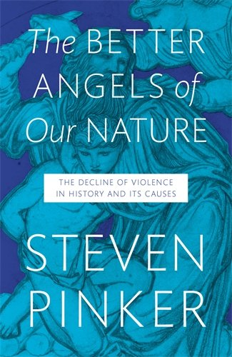 Buchseite und Rezensionen zu 'The Better Angels of Our Nature: The Decline of Violence In History And Its Causes' von Steven Pinker