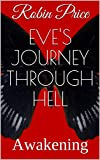 Eve's Journey Through Hell: Awakening (English Edition)