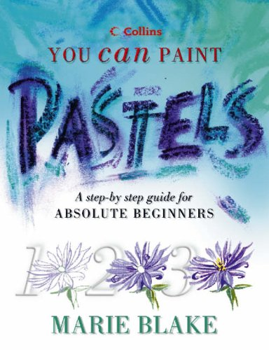 Pastels: A Step-by-step Guide for Absolute Beginners