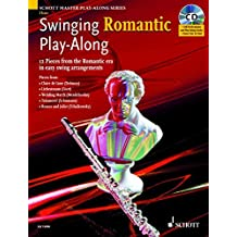 Swinging Romantic Play-Along: 12 Pieces from the Romantic Era in Easy Swing Arrangements for Flute (Schott Master Play-along Series)