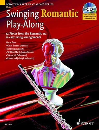 Swinging Romantic Play-Along: 12 Stücke aus der Romantik in einfachen Swing-Arrangements für Flöte. Flöte. Ausgabe mit CD.: 12 Pieces from the ... for Flute (Schott Master Play-Along Series)