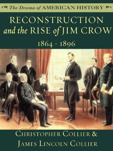 Reconstruction and the Rise of Jim Crow: 1864 - 1896 (The Drama of American History Series Book 13)