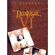 Le Décalogue, tome 6 : L'Echange