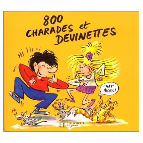 800 charades, devinettes et questions idiotes