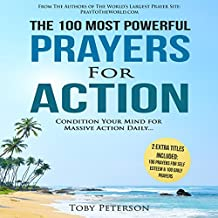 The 100 Most Powerful Prayers for Action: Condition Your Mind for Massive Action Daily