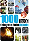 Time Out 1000 Things to Do in Britain