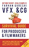 VFX and CG Survival Guide for Producers and Film makers (VFX and CG Survival Guides Book 1)