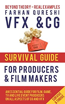 VFX and CG Survival Guide for Producers and Film makers (VFX and CG Survival Guides Book 1) (English Edition) de [Qureshi, Farhan]