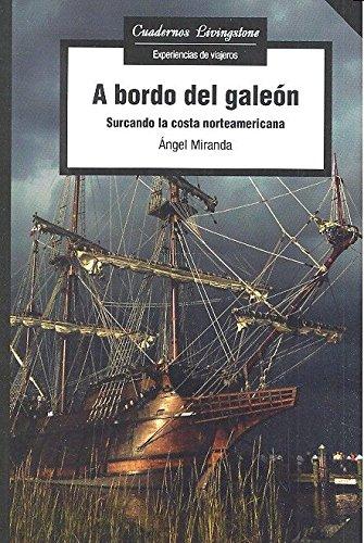A bordo del galeón. Surcando la costa norteamericana (Cuadernos Livingstone - Editorial UOC) por Ángel Miranda