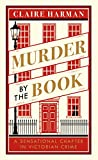 Murder by the Book: A Sensational Chapter in Victorian Crime (Religion, Politics and Society in Britain)