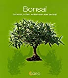 Bonsaï - Acheter, créer, entretenir son bonsaï