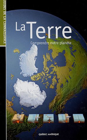 La Terre : Comprendre notre planète