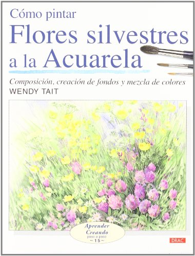 Como pintar flores silvestres a la acuarela/ How to Paint Wild Flowers with Watercolor por Wndy Tait