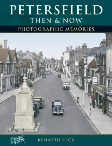Petersfield - Then and Now (Photographic Memories)