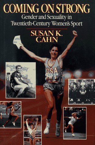 Coming on Strong: Gender and Sexuality in Twentieth-century Women's Sport