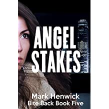Angel Stakes: An Amber Farrell Novel (Bite Back Book 5) (English Edition)