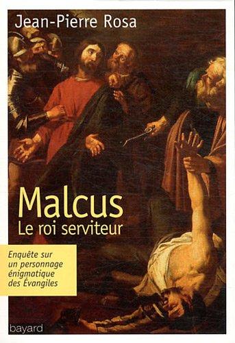 Malcus, Le Roi Serviteur par Jean-Pierre Rosa