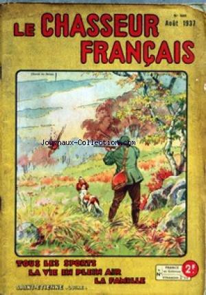 CHASSEUR FRANCAIS (LE) [No 569] du 01/08/1937 - ORGANE UNIVERSEL DE TOUS LES SPORTS ET DE LA VIE EN PLEIN AIR - PREPARATION DU VIN ET DU CIDRE LA CHASSE - LE CHIEN - LA PECHE - CYCLISME - AUTOMOBILISME - AERONAUTIQUE - SPORTS - HIPPISME - PHOTO - VOYAGES - A LA CAMPAGNE - CAUSERIE VETERINAIRE - ELEVAGE - JARDINS ET PARCS - LA MAISON - LA MODE - LE MOIS SCIENTIFIQUE - RECETTES ET CONSEILS par Collectif
