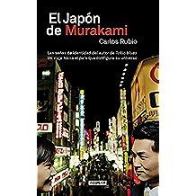 El Japón de Murakami: Las señas de identidad del autor de Tokio blues. Un viaje hacia el país que conf
