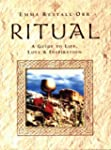 Ritual: A Guide to Life Love and Insp...
