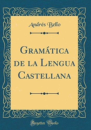 Gramática de la Lengua Castellana (Classic Reprint)