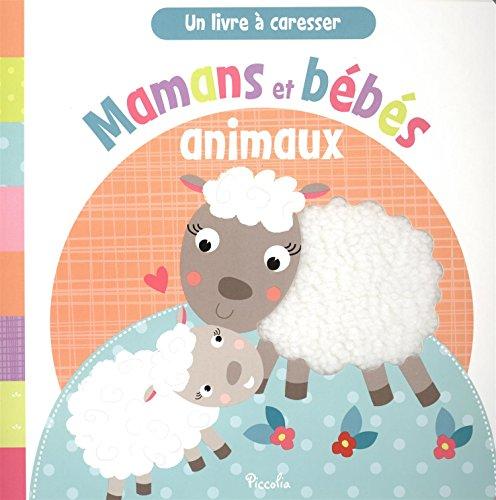 Mamans et bébés animaux : Un livre à caresser