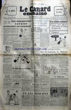 CANARD ENCHAINE (LE) [No 1498] du 06/07/1949 - M. JOSEPH A UNE VEINE DE COSSU - LES MANOEUVRES NAVALES OCCIDENTALES ONT COMMANCE - M. GODDET - UNE INFME CALOMNIE - LA PAROLE EST A LA COUR DE CASSATION - LES J3 TRAGIQUES DE MALNOUE ONT PRIS UN COUP DE VIEUX - par Collectif