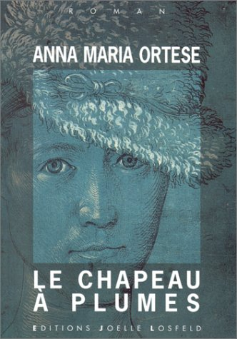 Le chapeau à plumes par Anna Maria Ortese