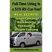Survival -Full-Time Living in SUV-RV-Car-Van: REAL SECRETS! Urban Camping, Boondocking,Vandwelling,Stealth Camping. Thousands of Secrets Jammed-Packed ... on less than $20 per day! (English Edition)