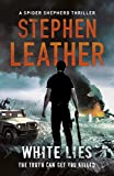 White Lies (Dan Shepherd Book 11) by Stephen Leather