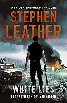 White Lies: The 11th Spider Shepherd Thriller (Dan Shepherd series) by [Leather, Stephen]