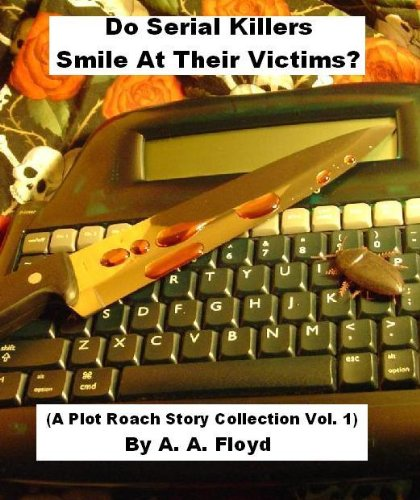 Do Serial Killers Smile At Their Victims? (A Plot Roach Story Collection vol. 1) (English Edition)