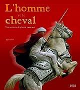 L'homme et le cheval : Une histoire de plus de 5 000 ans