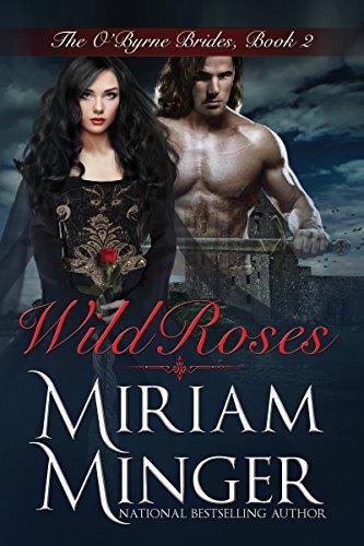 Wild Roses (The O'Byrne Brides Series Book 2) (English Edition) (Miriam Minger Ebooks)