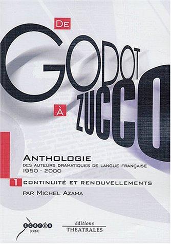 de-godot--zucco-anthologie-des-auteurs-dramatiques-de-langue-franaise-1950-2000-tome-1-continuit-et-renouvellements