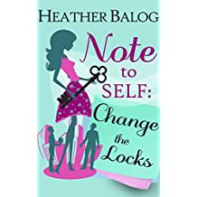 Note to Self: Change the Locks (English Edition)