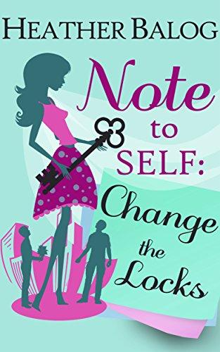 Note to Self: Change the Locks (English Edition) par Heather Balog