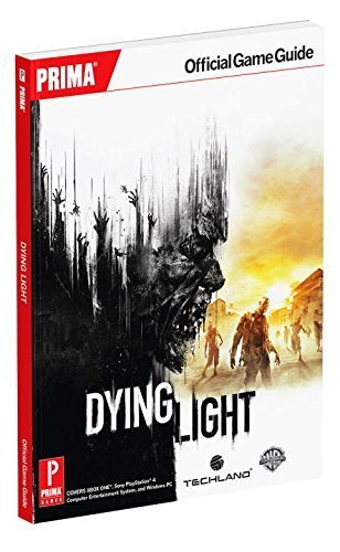 Dying Light: Prima Official Game Guide (Prima Official Game Guides) by Prima Games (2015-01-27) (Light Guide Dying)