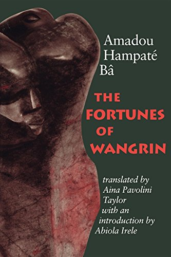 The Fortunes of Wangrin: The Life and Times of an African Confidence Man
